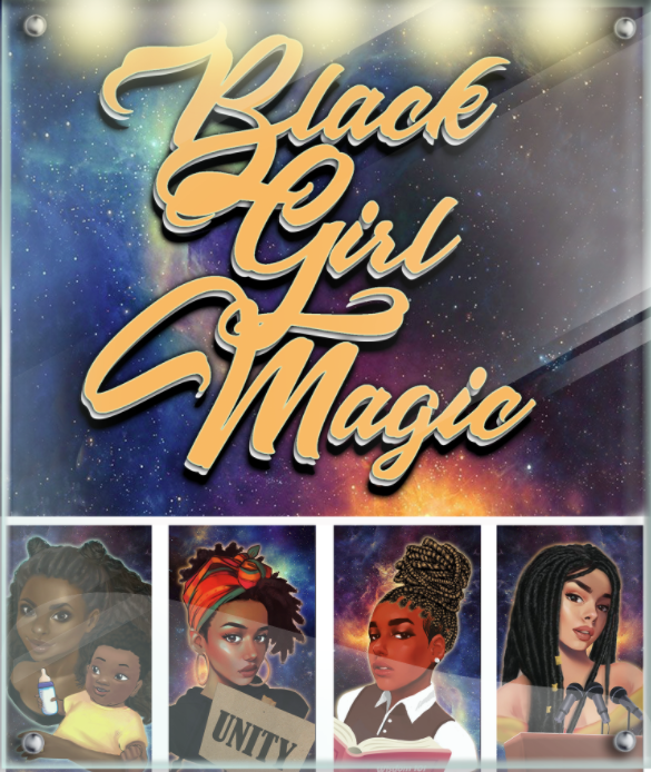 Poster for Black Girl Magic. Illustrations of Black girls and women in many roles.